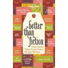 Better Than Fiction - Lonely Planet