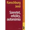 dr. Ranschburg Jenő Szeretet, erkölcs, autonómia