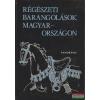 Régészeti barangolások Magyarországon