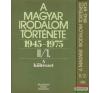 A magyar irodalom története 1945-1975 II/1-2. irodalom