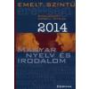 Nincs Adat Emelt szintű érettségi 2014 - Magyar nyelv és irodalom