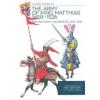 Zrínyi THE ARMY OF KING MATTHIAS 1458 - 1526 - MÁTYÁS KIRÁLY HADSEREGE 1458–1526