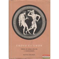 Falus Róbert szerk. - Erósz és Ámor - Görög és római költők a szerelemről irodalom