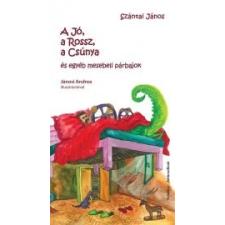 A JÓ, A ROSSZ, A CSÚNYA ÉS EGYÉB MESEBELI PÁRBAJOKMESÉK gyermek- és ifjúsági könyv