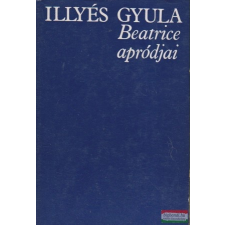 Illyés Gyula - Beatrice apródjai irodalom