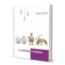 A CSODÁK LOGIKÁJA - A KISZÁMÍTHATATLAN TUDOMÁNYA ajándékkönyv