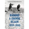 Lucy S. Dawidowicz Háború a zsidók ellen