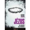 JÉZUS /EGY KIVÉGZÉS IGAZ TÖRTÉNETE