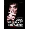 CSAK VÁLLFÁKAT HOZZATOK! - KIRÁLY TAMÁS, A DIVATMŰVÉSZ