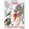 Scyta Pap Miklós - Taiki - A beavatás titka