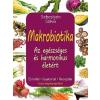Kossuth Kiadó Zrt. Makrobiotika - Az egészséges és harmonikus életért