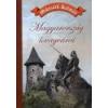 Nemzeti Örökség Magyarország lovagvárai - Mikszáth Kálmán