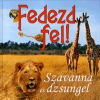Ventus Libro Kiadó Fedezd fel! - Szavanna és dzsungel