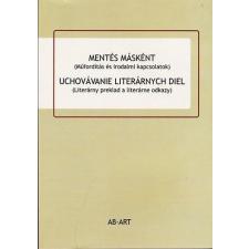 - MENTÉS MÁSKÉNT (MÛFORDÍTÁS ÉS IRODALMI KAPCSOLATOK) idegen nyelvű könyv