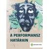- A PERFORMANSZ HATÁRAIN