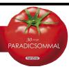Napraforgó Könyvkiadó - 30 RECEPT PARADICSOMMAL