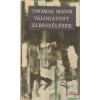 Thomas Mann - Válogatott elbeszélések