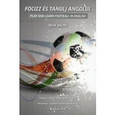 Deák Bálint Focizz és tanulj angolul gyermek- és ifjúsági könyv