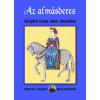Almásderes - középkori francia udvari elbeszélések