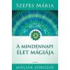 Édesvíz Kiadó A mindennapi élet mágiája