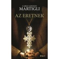 Carlo Adolfo Martigli Az eretnek történelem