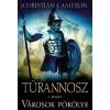 CAMERON, CHRISTIAN - VÁROSOK PÖRÖLYE - TÜRANNOSZ 5. KÖNYV