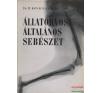 Dr. B. Kovács András - Állatorvosi általános sebészet életmód, egészség