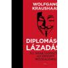 KRAUSHAR, WOLFGANG - DIPLOMÁSOK LÁZADÁSA