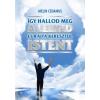 Magánkiadás Így hallod meg a lelked és rajta keresztül Istent