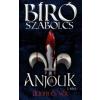 Bíró Szabolcs Anjouk 1. rész - Liliom és vér