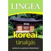 Lingea Koreai társalgás - Szótárral és nyelvtani áttekintéssel