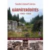 Pillangó Kiadó SZABÓ JÓZSEF JÁNOS - KÁRPÁTERÕDÍTÉS 1940-1944 - AMIT AZ ÁRPÁD-VONALRÓL MÉG TUDNI SZERETNE