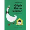 Móra Kiadó Varga Katalin-Gőgös Gúnár Gedeon (Új példány, megvásárolható, de nem kölcsönözhető!)