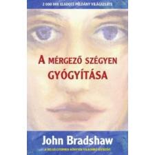 John Bradshaw A mérgező szégyen gyógyítása társadalom- és humántudomány