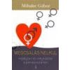 Kulcslyuk Megcsalás nélkül - Mihalec Gábor