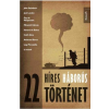 - 22 HÍRES HÁBORÚS TÖRTÉNET