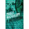 Paolo Bacigalupi A kételygyár