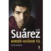 SUÁREZ, LUIS - MINDEN HATÁRON TÚL - AZ ÉN SZTORIM