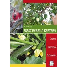 Cser Kiadó Valló László: Egész évben a kertben - Ültetés - Gondozás - Szüretelés életmód, egészség