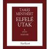 TAMÁS MENYHÉRT - ELFELÉ UTAK 1-2.   - ÜKH 2015
