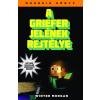 Digitanart Studio Winter Morgan: A griefer jelének rejtélye - Egy nem hivatalos Minecraft-regény - Második könyv