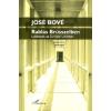 L'Harmattan Kiadó José Bové: Rablás Brüsszelben - Lobbisták az Európai Unióban