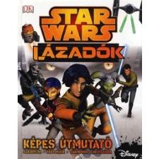Kolibri Kiadó Adam Bray: Star Wars: Lázadók - Képes útmutató - Szereplők - Fegyverek - Járművek - Helyszínek gyermek- és ifjúsági könyv
