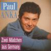 Paul Anka Zwei Mädchen aus Germany CD