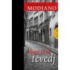 MODIANO, PATRICK - HOGY EL NE TÉVEDJ