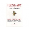 Bart István: Hungary & the Hungarians - The Keywords - A Concise Dictionary