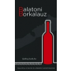 Sailingbooks.Hu Balatoni Borkalauz - Egy könyv a borok és a Balaton szerelmeseinek
