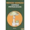Medicina Mérges gombák - Gombamérgezések