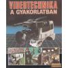 Műszaki Videotechnika a gyakorlatban