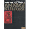 Somogy Megyei Múzeumok Igazgatósága Somogy néprajza 2 - Anyagi kultúra